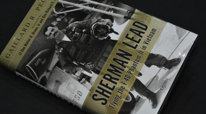 SHERMAN LEAD – Flying the F-4D Phantom II in Vietnam