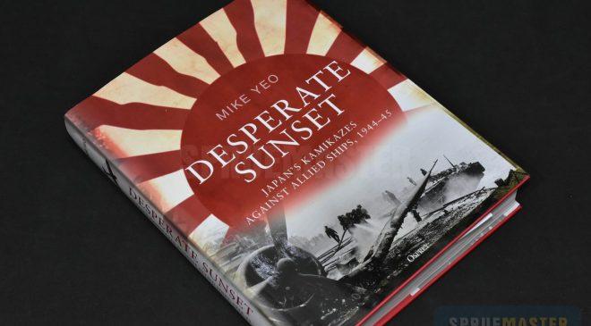 Desperate Sunset – Japan´s Kamikazes against allied ships, 1944-45 – Osprey Publishing